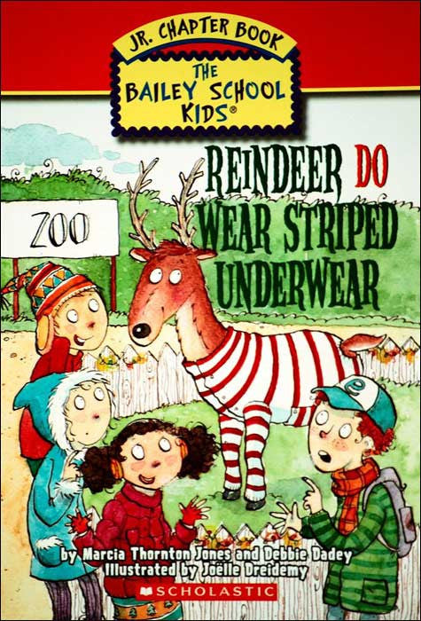 Reindeer Do Wear Striped Underwear The Bailey School Kids series