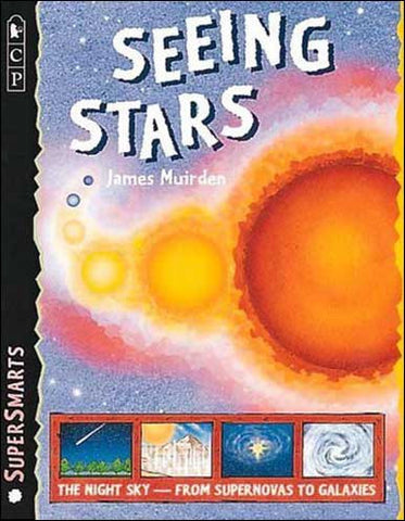 Seeing Stars (SuperSmarts) by James Muirden;  illustrated by Christian Hook