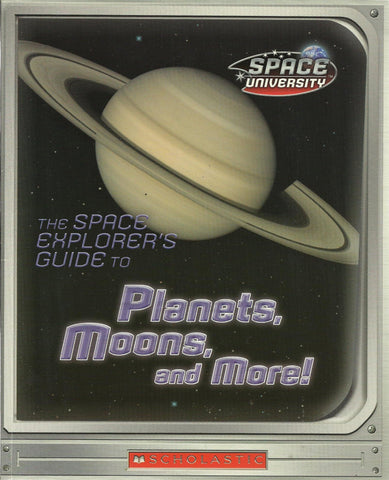 The Space Explorer's Guided to Planets, Moons, and More!