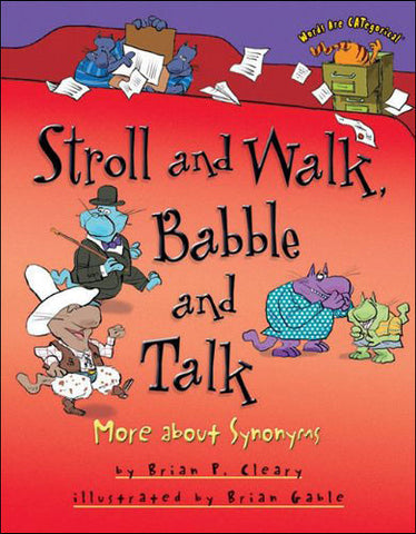 stroll-and-walk-babble-and-talk: More About Synonyms