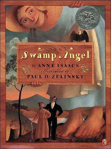 Swamp Angel by Anne Isaacs;  illustrated by Paul O. Zelinsky