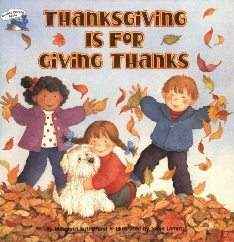 Thanksgiving is for Giving Thanks by Margaret Sutherland