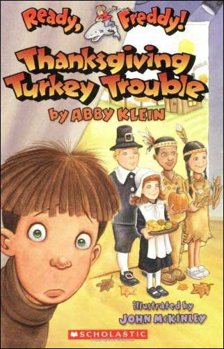 Thanksgiving Turkey Trouble  Ready Freddy series by Abby Klein; illustrated by John McKinley