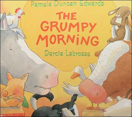 The Grumpy Morning by Pamela Duncan Edwards