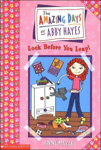 The Amazing Days of Abby Hayes, Look Before You Leap by Anne Mazer