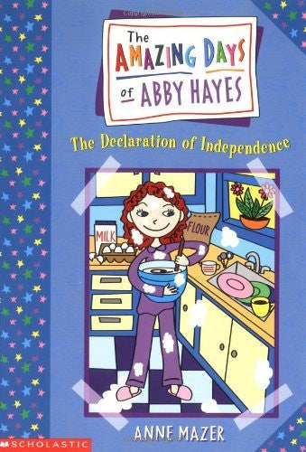 The Declaration of Independence (The Amazing Days of Abby Hayes series) by Anne Mazer