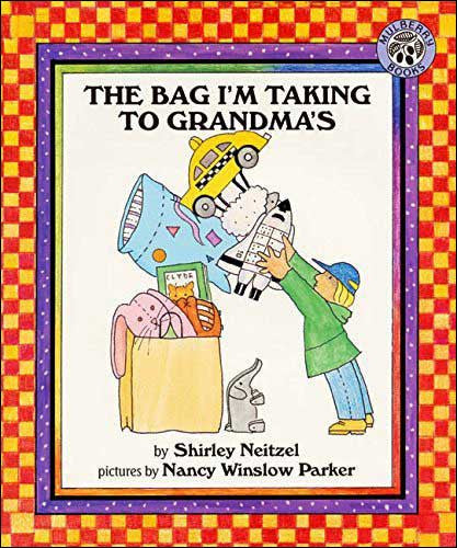 The Bag I'm Taking to Grandma's  by Shirley Neitzel;  illustrated by Nancy Winslow Parker