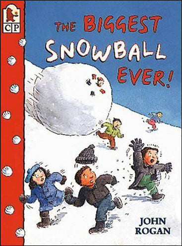 The Biggest Snowball Ever! by John Rogan