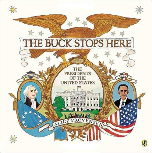 The Buck Stops Here: The Presidents of the United States  by Alice Provenson