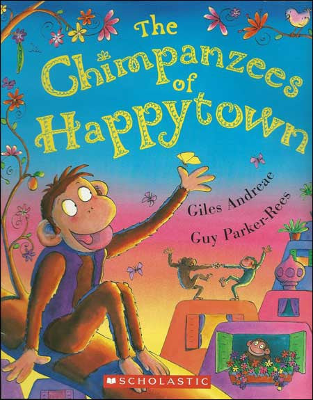 The Chimpanzees of Happytown  by Giles Andreae