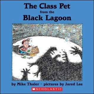 The Class Pet from the Black Lagoon by Mike Thaler