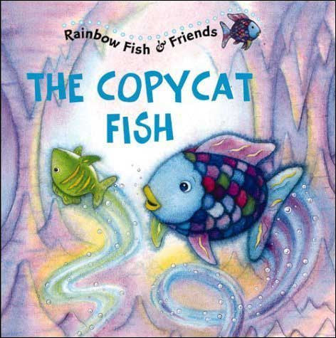 The Copycat Fish Rainbow Fish and Friends series