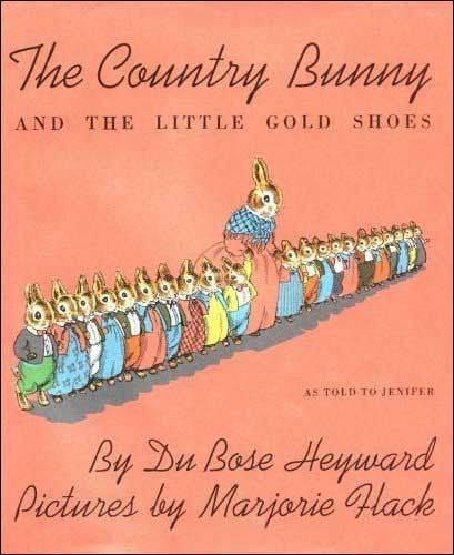 The Country Bunny and the Little Gold Shoes  by Du Bose Heyward;  illustrated by Marjorie Hack