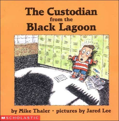 The Custodian from the Black Lagoon by Mike Thaler; illustrated by Jared Lee