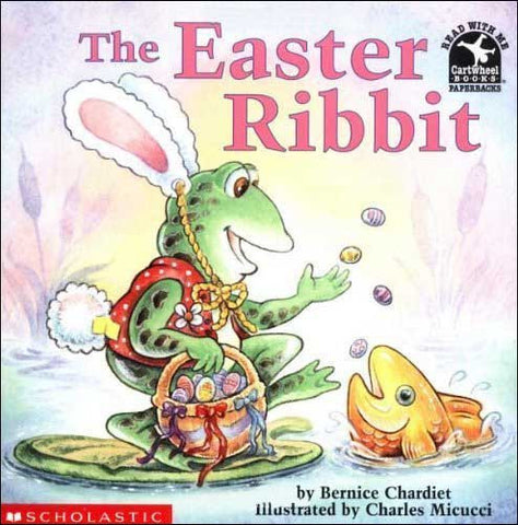 The Easter Ribbit by Bernice Chardiet