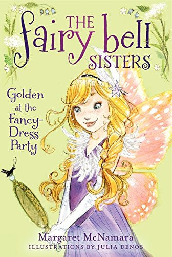The Fairy Bell Sisters: Golden at the Fancy Dress Party