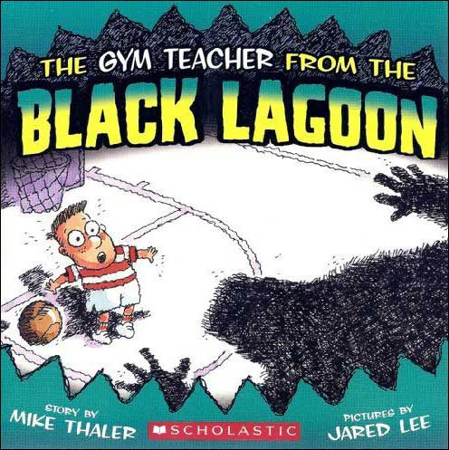 The Gym Teacher from the Black Lagoon by Mike Thaler