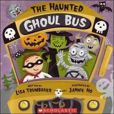 The Haunted Ghoul Bus by Lisa Trumbauer