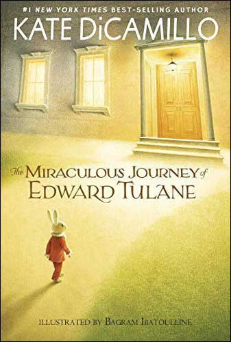 The Miraculous Journey of Edward Tulane by Kate DeCamillo; illustrated by Bagram Ibatoulline