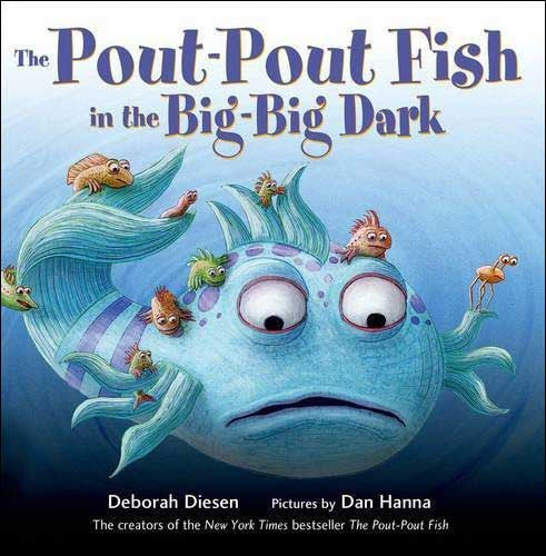 The Pout-Pout Fish in the Big-Big Dark  by Deborah Diesen