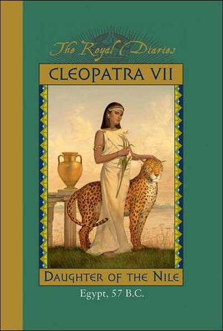 The Royal Diaries: Cleopatra VII by Kristiana Gregory