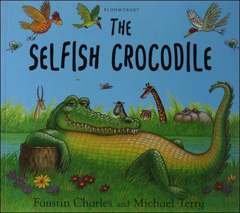 The Selfish Crocodile by Faustin Charles;  illustrated by Michael Terry