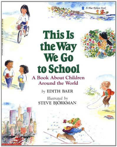 This Is the Way We Go to School by Edith Baer