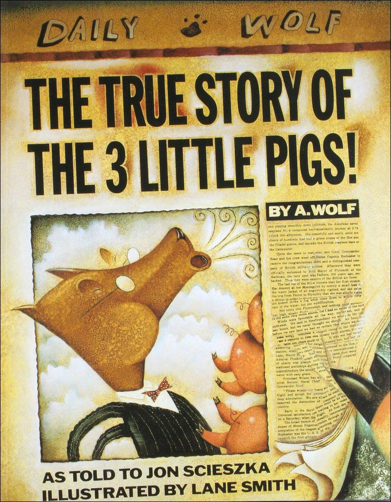 The True Story of the 3 Little Pigs! by  Jon Scieszka, illustrated by Lane Smith
