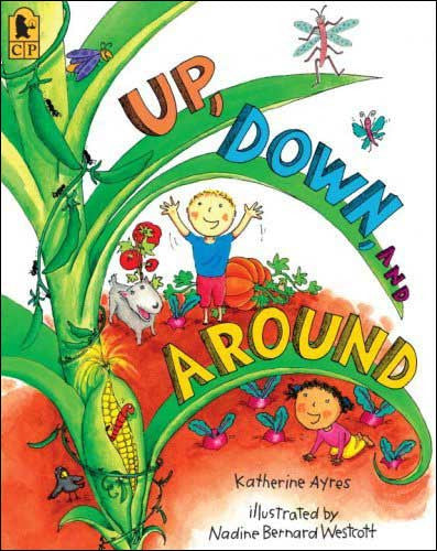 Up, Down, and Around  by Katherine Ayres;  illustrated by Nadine Bernard Westcott