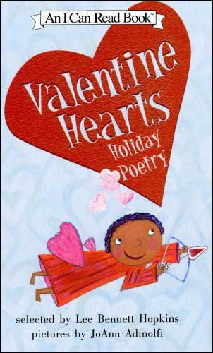 Valentine Hearts, Holiday Poetry  selected by Lee Bennett Hopkins