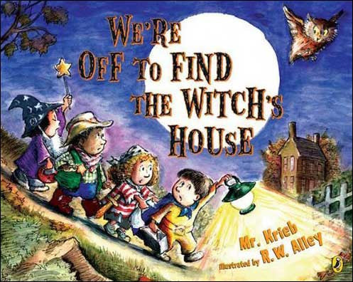 We're Off to Find the Witch's House by Mr. Krieb; illustrated by R. W. Alley
