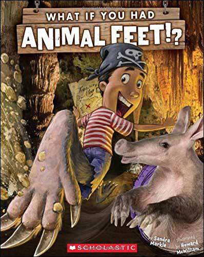 What If You Had Animal Feet? by Sandra Markle,