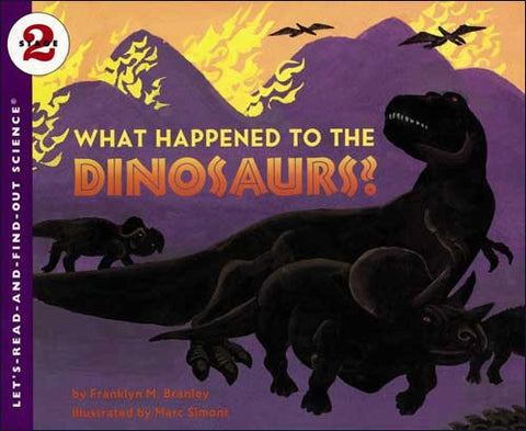 What Happened to the Dinosaurs?  by Franklyn M. Branley