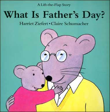 What is Father's Day? by Harriet Ziefert