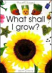 What Shall I Grow?  by Ray Gibson