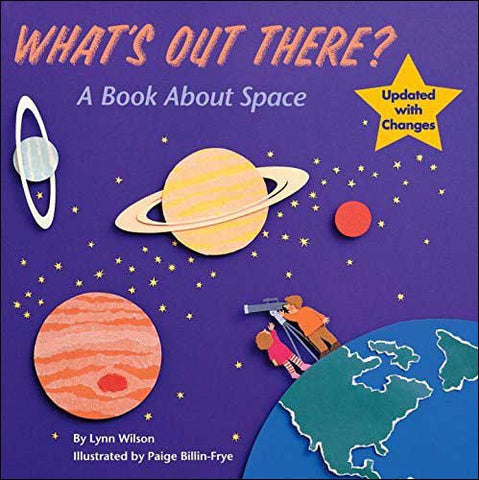 What's Out There? A Book About Space by Lynn Wilson