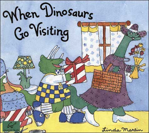 When Dinosaurs Go Visiting by Linda Martin