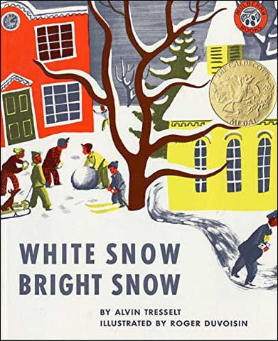 White Snow Bright Snow by Alvin Tresselt; illustrated by Roger Duvoisin
