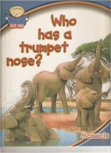 Who Has a Trumpet Nose? (also called Which Animal Plays the Trumpet?)