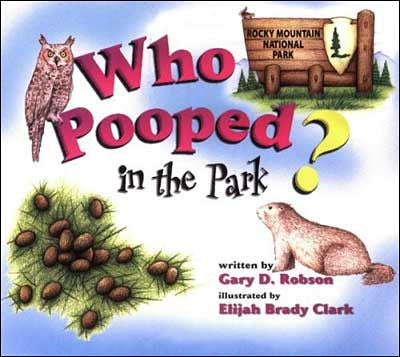 Who Pooped in the Park? by Gary D. Robson;  illustrated by Elijah Brady Clark