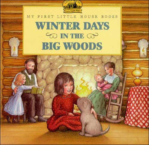 Winter Days in the Big Woods by Laura Ingalls Wilder
