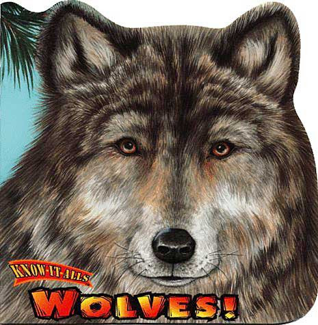 Wolves! (Know It Alls) by Christopher Nicholas