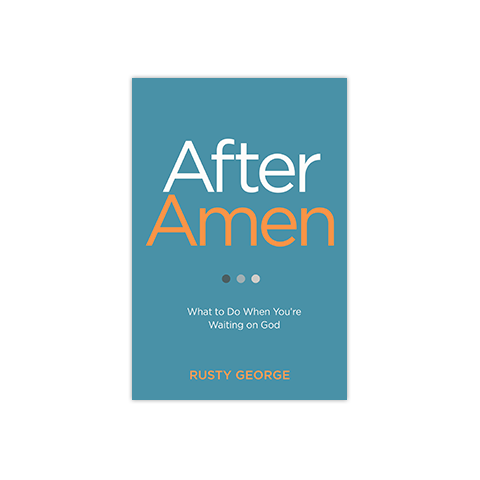After Amen: What to Do While You're Waiting on God
