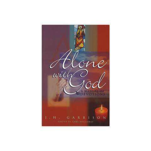 Alone with God: A Manual of Devotions
