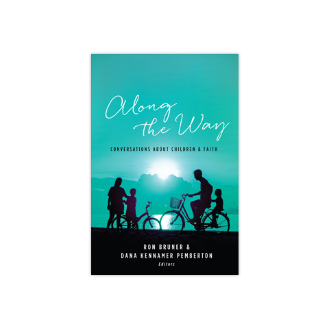 Along the Way: Conversations about Children & Faith