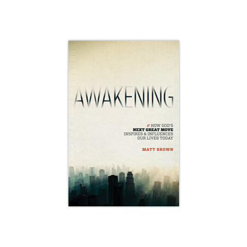 Awakening: How God's Next Great Move Inspires and Influences Our Lives Today