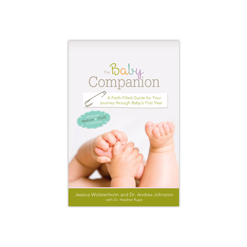 The Baby Companion: A Faith-Filled Guide for Your Journey through Baby's First Year