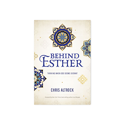 Behind Esther: Thriving When God Seems Distant