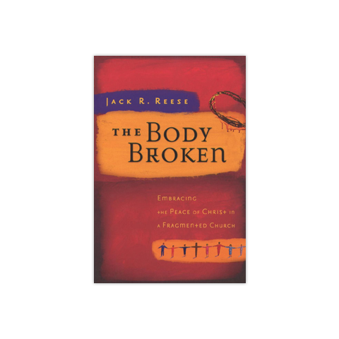 The Body Broken: Embracing the Peace of Christ in a Fragmented Church