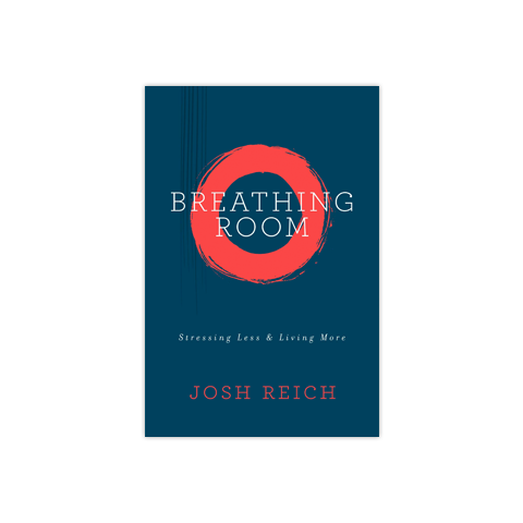 Breathing Room: Stressing Less and Living More